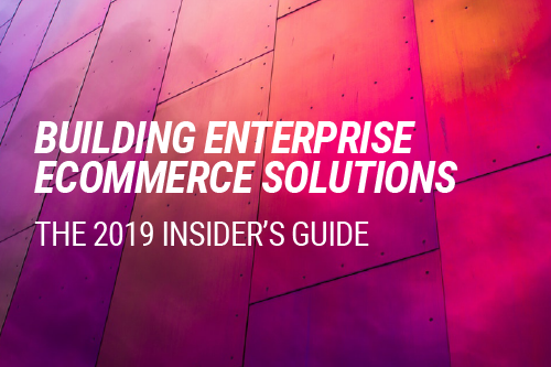 Insiders guide to enterprise ecommerce solutions 500x333